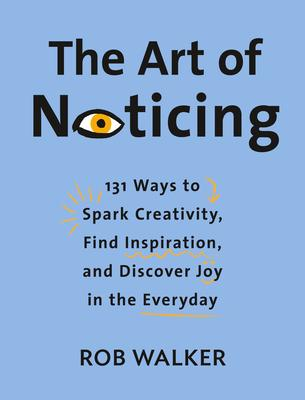 26bcc14d18f Rob Walker  The Art of Noticing w  Melissa Kirsch   Warby Parker