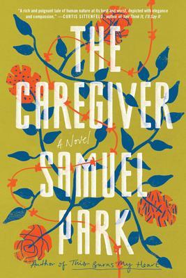 Curtis Sittenfeld Presents Samuel Parks The Caregiver W Lisa Grubka And Zachary Knoll