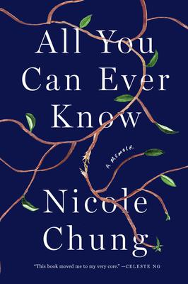 Nicole Chung All You Can Ever Know W Alexander Chee